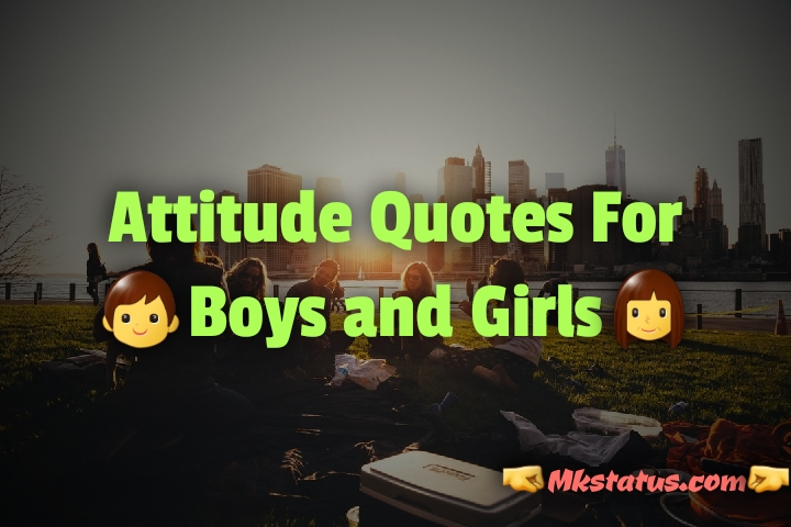 Attitude quotes for boys and girls