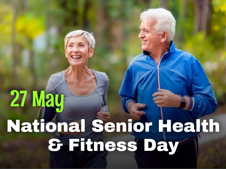 Latest 2020 Download 27 May National Senior Health & Fitness Day Images