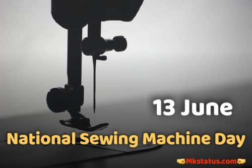 13 June National Sewing Machine Day 2020 wishes images