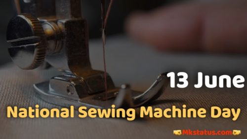 National Sewing Machine Day 2020 wishes images