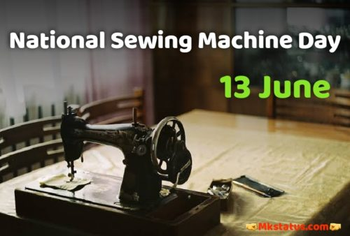 13 June National Sewing Machine Day 2020 Greeting images