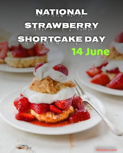 Happy National Strawberry Shortcake Day wishes Images