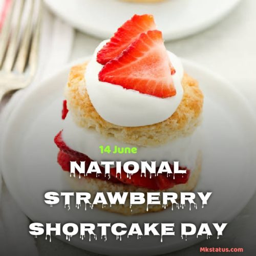 14 June Happy National Strawberry Shortcake Day Images