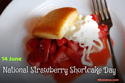 Beautiful 14 June Happy National Strawberry Shortcake Day wishes Images