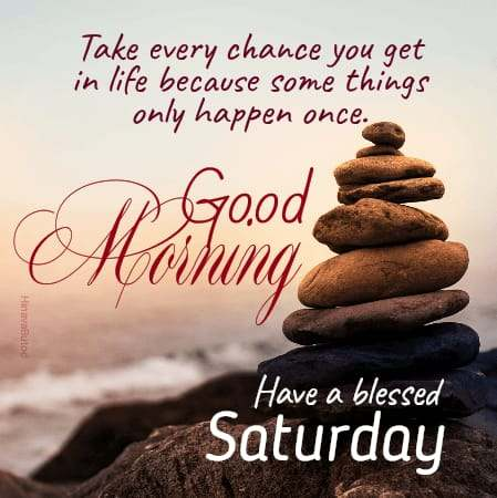 Good Morning Saturday Blessing Quotes images