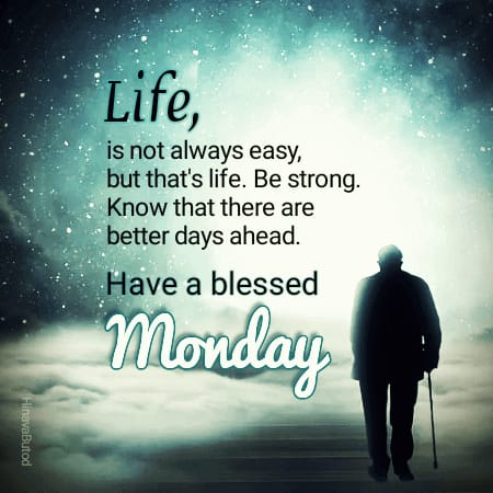 Happy Good morning Monday Life Quotes images