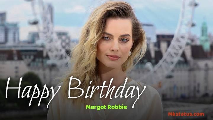 Happy Birthday Margot Robbie