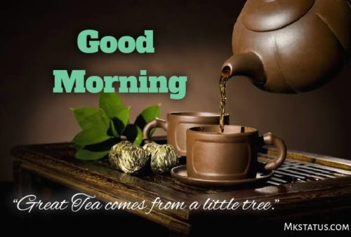 Good Morning Tea Wishes Images with quotes