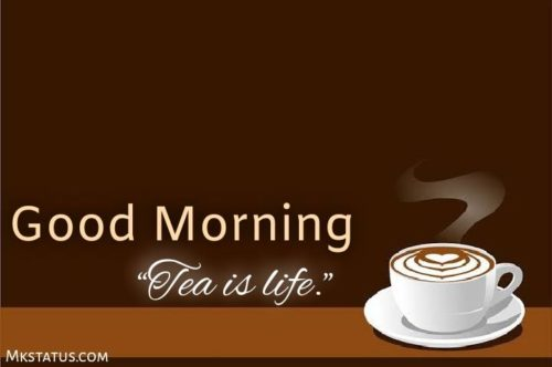 Tea Good Morning images for status