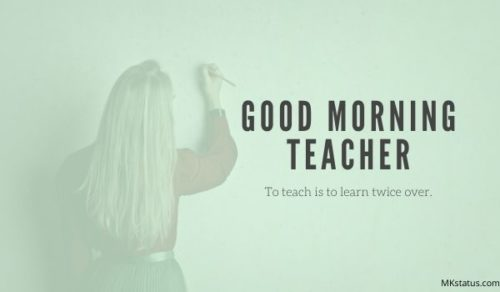 Good Morning teacher quotes images