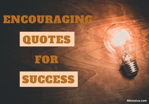 Encouraging Quotes for Success