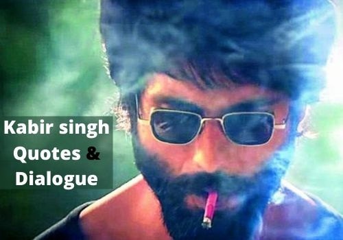 Kabir singh Quotes & dialogue