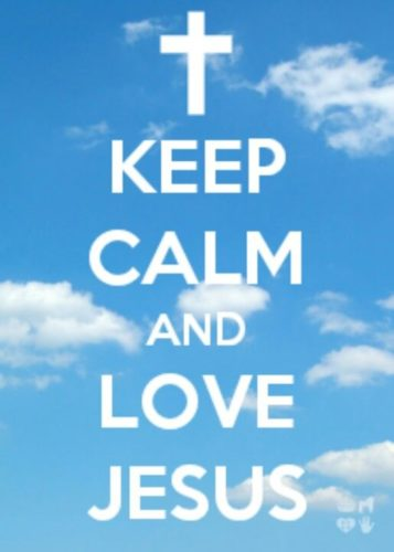 Keep Calm and love jesus