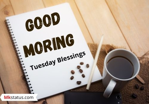 Good Tuesday morning blessings